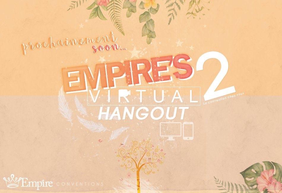 Empire Virtual Hangout Day 2