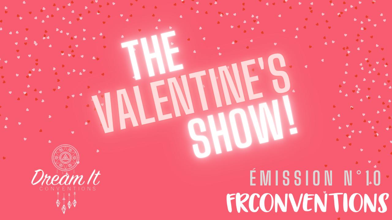 The Valentine's Show!